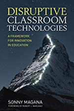 Disruptive Classroom Technologies: A Framework for Innovation in Education by [Sonny Magana]