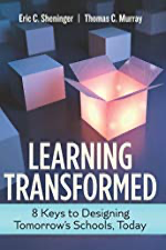 Learning Transformed: 8 Keys to Designing Tomorrow's Schools Today by [Eric C. Sheninger, Thomas C. Murray]