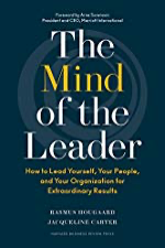 The Mind of the Leader: How to Lead Yourself, Your People, and Your Organization for Extraordinary Results by [Rasmus Hougaard, Jacqueline Carter]
