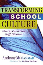 Transforming School Culture: How to Overcome Staff Division< by [Anthony Muhammad]